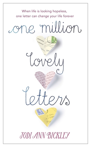 One Million Lovely Letters: When Life is Looking Hopeless, One Inspirational Letter Can Change Your Life Forever  by  Jodi Ann Bickley