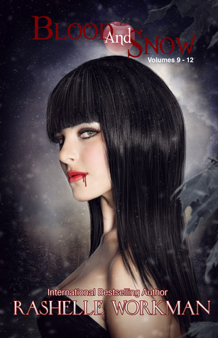 Blood and Snow 9-12 Love Bleeds, Eye of Abernathy, Resolved to Rule, Vampire Ever After?  by  RaShelle Workman