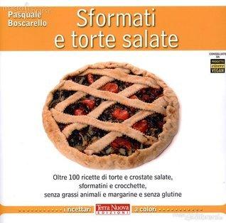 Sformati e Torte Salate Pasquale Boscarello