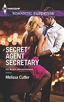 Secret Agent Secretary (Mills & Boon Romantic Suspense) (ICE: Black Ops Defenders - Book 2)
