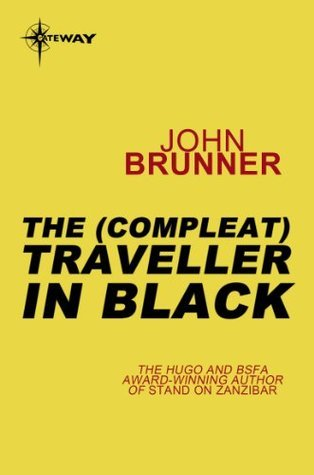 The (Compleat) Traveler in Black  by  John Brunner