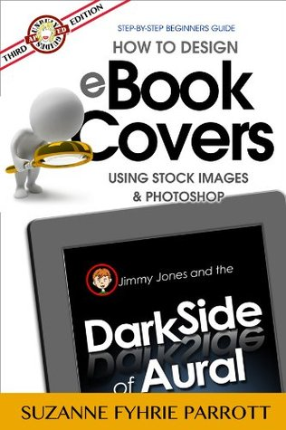 How to Design eBook Covers Using Stock Images & Photoshop  by  Suzanne Fyhrie Parrott