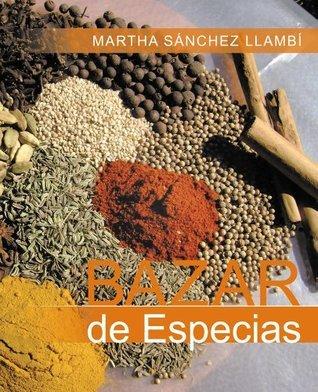 Bazar de Especias  by  Martha Sánchez Llambí