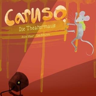 Caruso, die Theatermaus Lea Schumm