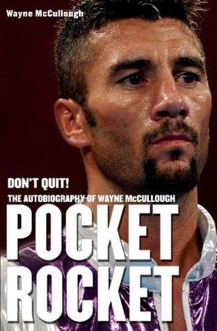 Pocket Rocket: Dont Quit Wayne McCullough