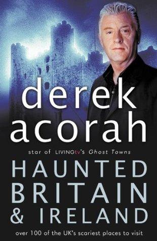 Haunted Britain And Ireland  by  Derek Acorah