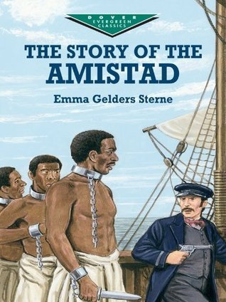 The Story of the Amistad  by  Emma Gelders Sterne