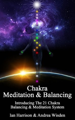 Chakra Balancing and Meditation - The 21 Chakra Balancing and Meditation System Soul Path Awakening