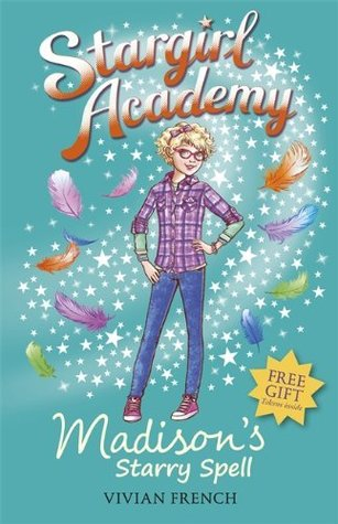 Madisons Starry Spell (Stargirl Academy #2) Vivian French