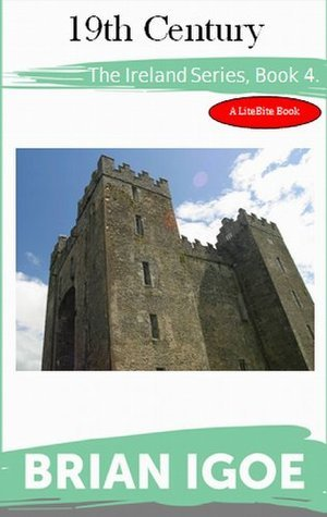 Ireland Series, Book 4 - 19th Century (The Ireland Series)  by  Brian Igoe
