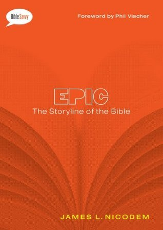 Epic: The Storyline of the Bible (Bible Savvy Series) James L. Nicodem