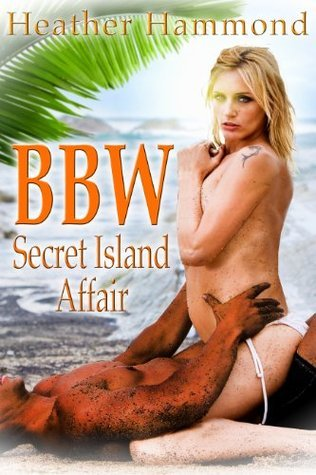 BBW SECRET ISLAND AFFAIR  by  Heather Hammond