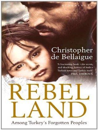 Rebel Land  by  Christopher De Bellaigue