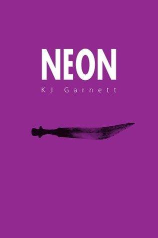 Neon  by  K.J. Garnett
