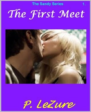 The First Meet (Sandy Series)  by  P. LeZure