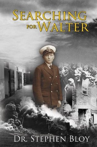 Searching For Walter  by  Stephen Bloy