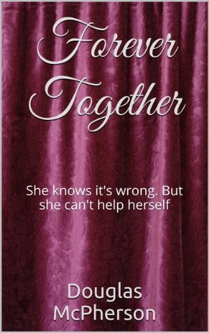 Forever Together  by  Douglas McPherson