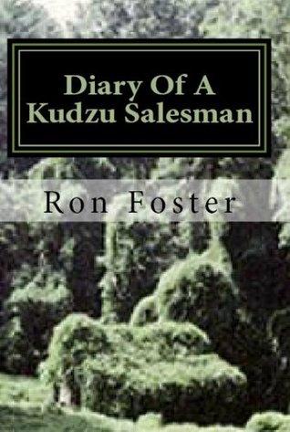 Diary Of A Kudzu Salesman  by  Ron Foster