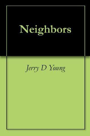 Neighbors Jerry D. Young