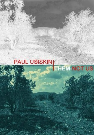 Them Not Us (The Chizzik Sagas) Paul Usiskin