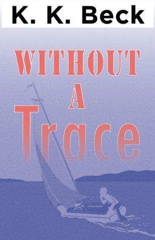 Without a Trace  by  K.K. Beck