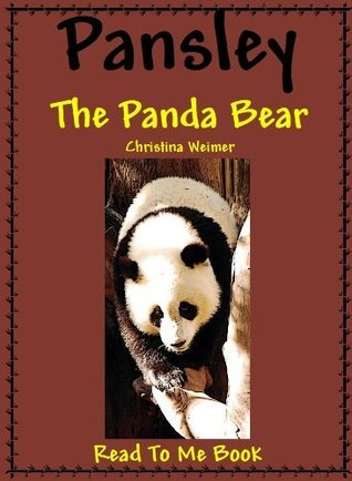 Pansley The Panda Bear (Read To Me Book) Christina Weimer