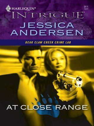 At Close Range (Mills & Boon Intrigue) (Bear Claw Creek Crime Lab - Book 2) Jessica Andersen