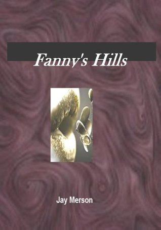 Fanny-s Hills  by  Jay Merson