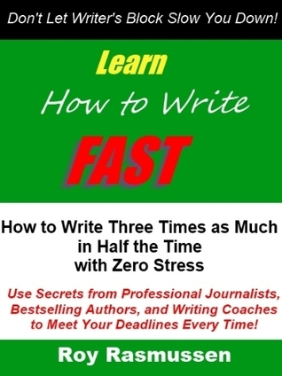 Learn How to Write Fast  by  Roy Rasmussen