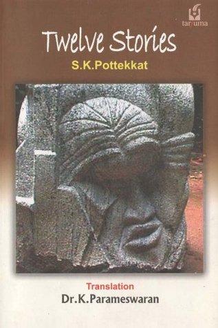 Twelve Stories  by  S. K. Pottekkat