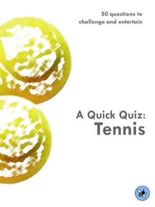 A Quick Quiz: Tennis  by  moz