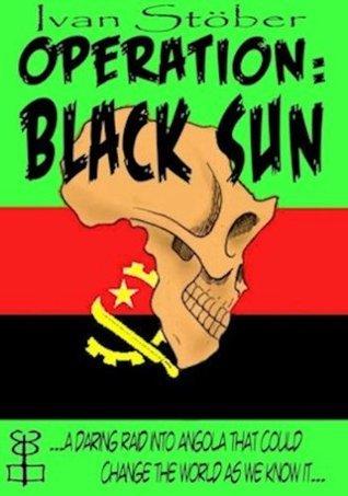 Operation: Black Sun Ivan Stober
