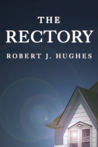 The Rectory  by  Robert J.  Hughes