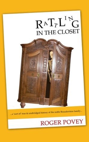 Rattling in the Closet  by  Roger Povey