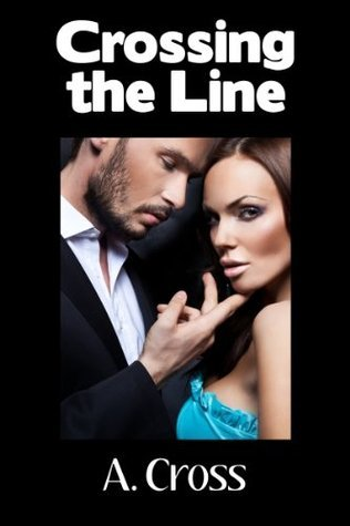 Crossing the Line  by  A. Cross