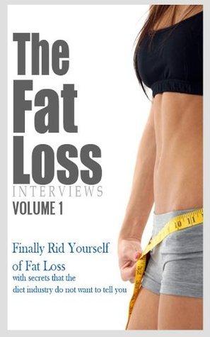 Insider Fat Loss Interviews Volume 1  by  Peter Cohen