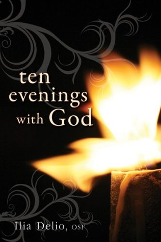 Ten Evenings With God  by  Illia Delio