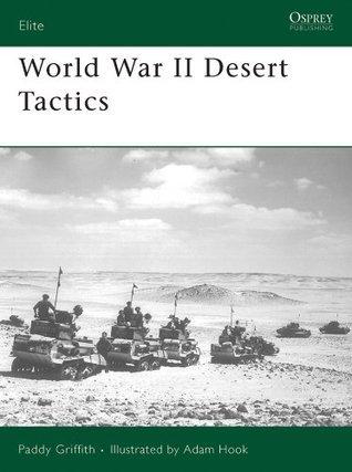 World War II Desert Tactics (Elite 162)  by  Paddy Griffith