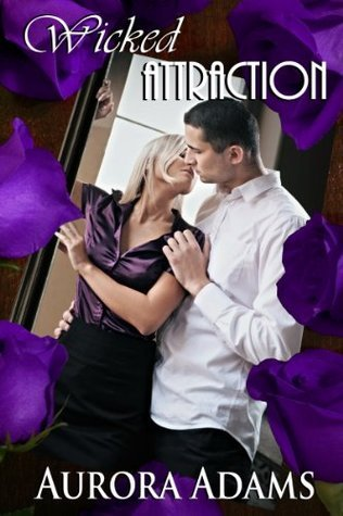 Wicked Attraction  by  Aurora Adams