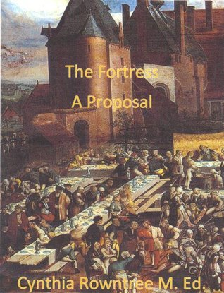 The Fortress: A Proposal  by  Cynthia Rowntree
