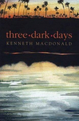 Three Dark Days  by  Kenneth MacDonald