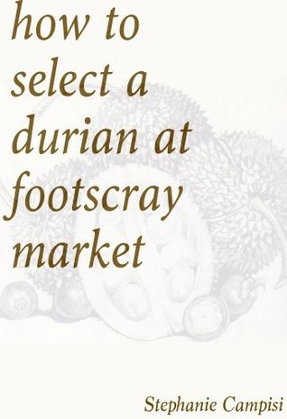 How to Select a Durian at Footscray Market Stephanie Campisi