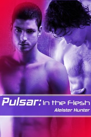 Pulsar: In the Flesh  by  Aleister Hunter