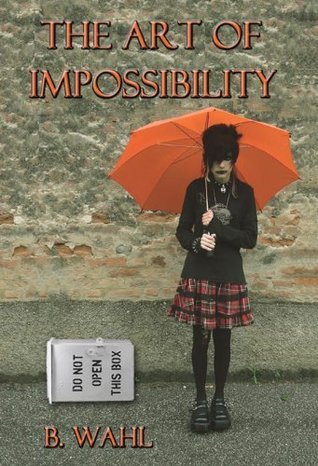 The Art of Impossibility  by  B Wahl