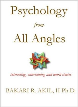 Psychology from All Angles Bakari R. Akil II