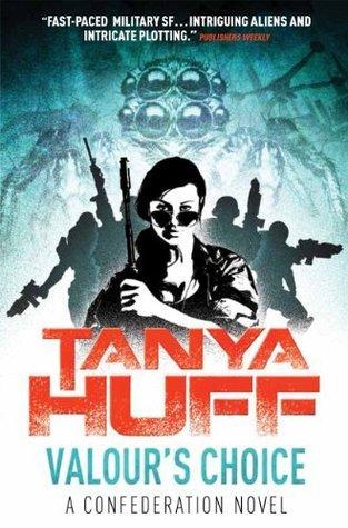 Valours Choice: A Confederation Novel  by  Tanya Huff