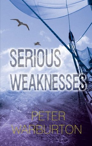 Serious Weaknesses  by  Warburton Peter
