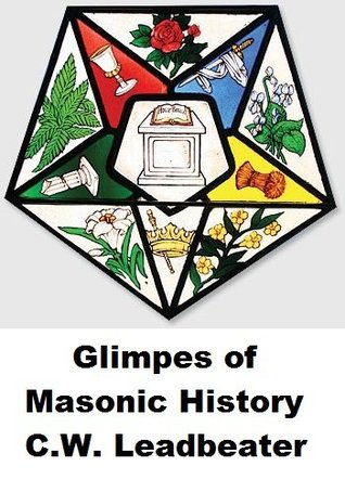 Glimpses of Masonic History  by  Charles W. Leadbeater