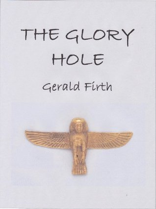 The Glory Hole  by  Gerald Firth