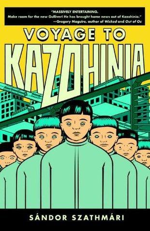 Voyage to Kazohinia  by  Sandor Szathmari